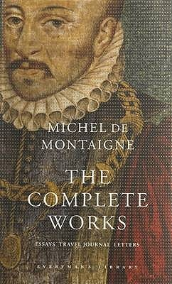 The Complete Works of Michael de Montaigne