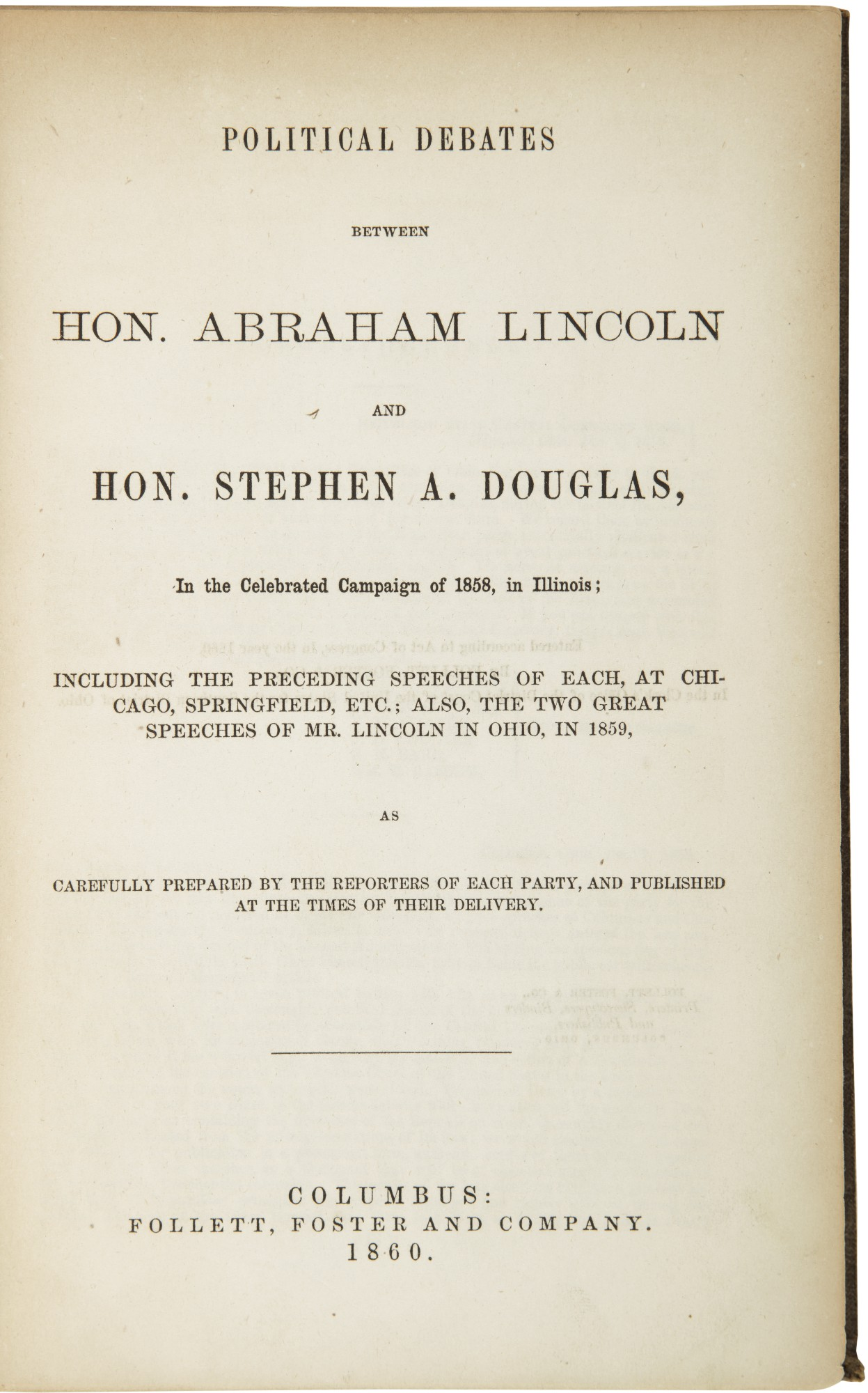 Political debates between Abraham Lincoln and Stephen A. Douglas in the celebrated campaign of 1858 in Illinois