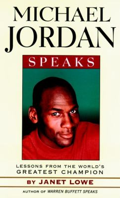 Michael Jordan speaks : lessons from the world's greatest champion