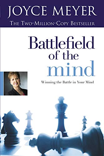 Battlefield of the Mind: Overcome Negative Thoughts and Change Your Mind Joyce Meyer