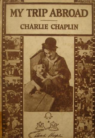 My trip abroad Charlie Chaplin