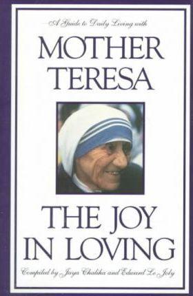 The Joy in Loving Mother Teresa